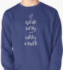 Speak Softly And Carry A Tiger Pullover