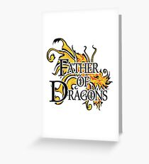 """Game of Thrones """"Father of Dragons"""" Greeting Card"""