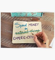 Spend Money On Experiences not on Material Things Poster