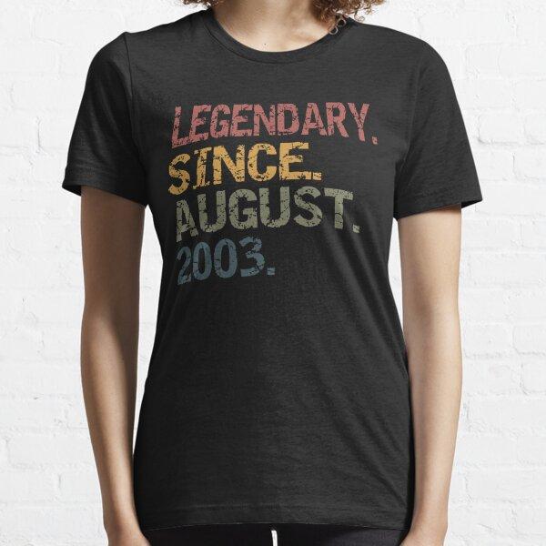 legendary since august 2003 Essential T-Shirt