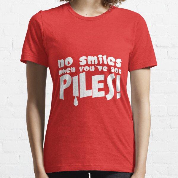 No Smiles When You've Got Piles - Funny Hemorrhoids Essential T-Shirt