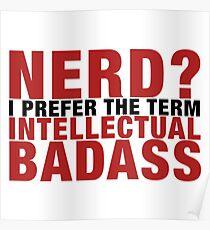 Nerd? Ich bevorzuge den Begriff intellektueller Badass. Poster