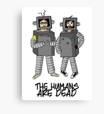 The Humans are dead. Canvas Print