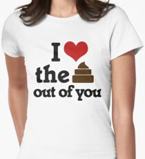 I love the poop out of you T-Shirt