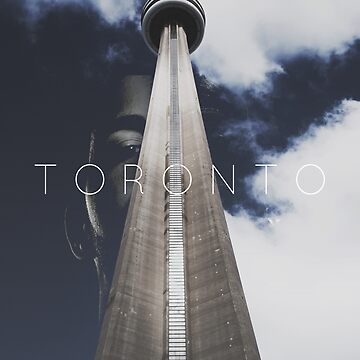 Drake x Toronto x CN Tower by ethancs6