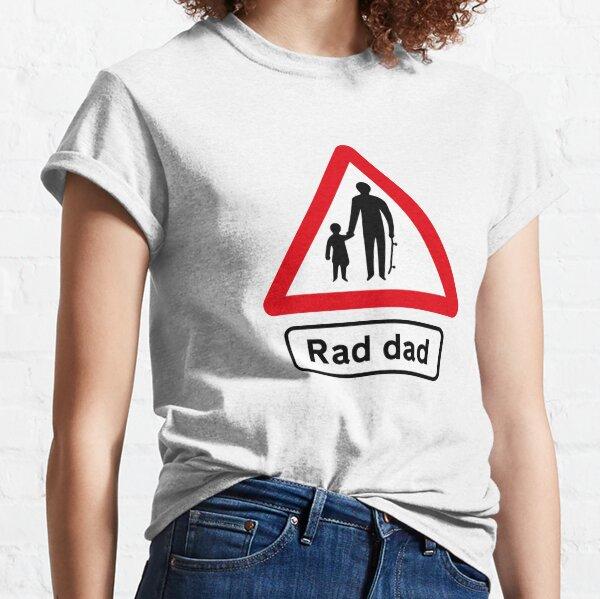 Skateboard Rad Dad Road Sign Classic T-Shirt