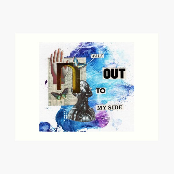 Walk Out to My Side Art Print