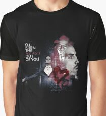 I ll burn the heart out of you Graphic T-Shirt