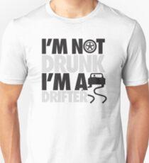 I'm not drunk, I'm a drifter Unisex T-Shirt