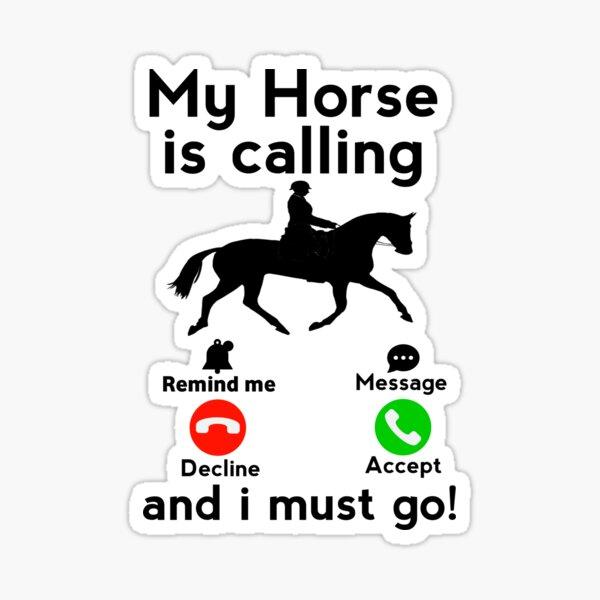 Mein Pferd ruft und ich muss gehen Sticker