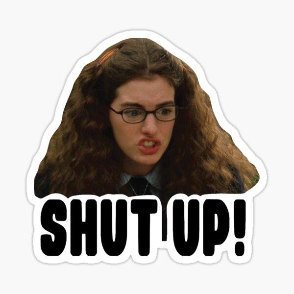 shut up Sticker
