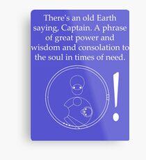 Old Earth Saying Metal Print