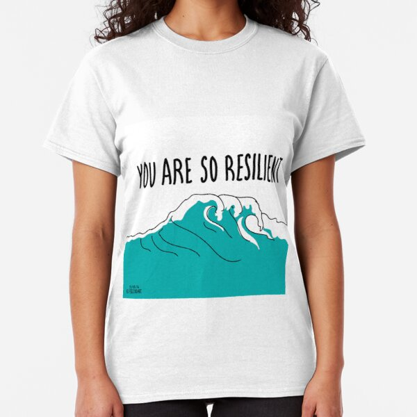 Resilience  Classic T-Shirt