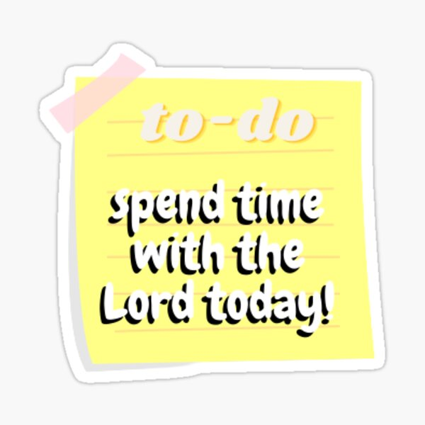 to-do: spend time with the Lord  Sticker