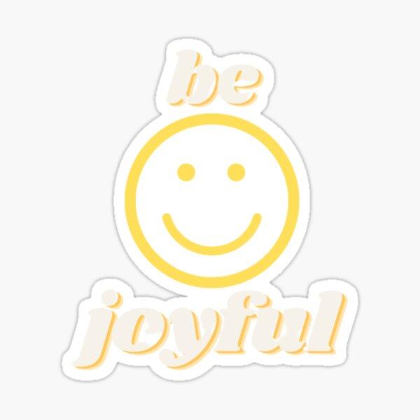 be joyful smiley face  Sticker