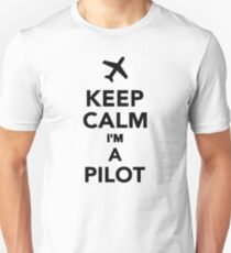 Keep calm I'm a Pilot Unisex T-Shirt