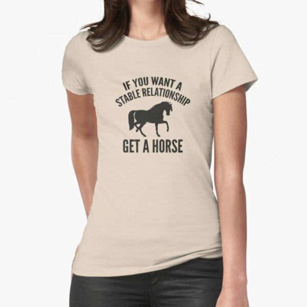 Get A Horse Fitted T-Shirt