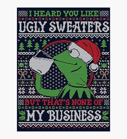 I Heard You Like Ugly Sweaters Photographic Print