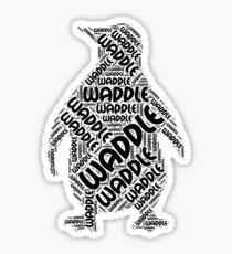 Waddle Waddle Sticker