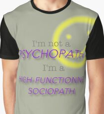 I'm a High-Functioning Sociopath Graphic T-Shirt