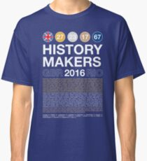 History Makers GB 2016 Classic T-Shirt