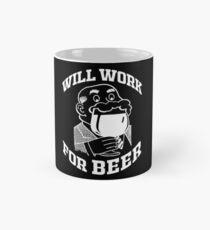 WILL WORK FOR BEER Mug