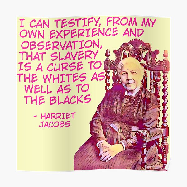 Harriet Jacobs - Slavery Is A Curse Poster