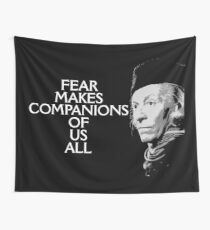 Fear Makes Companions Of Us All Wall Tapestry