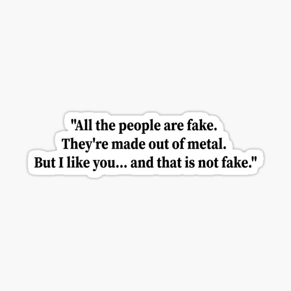 Wilhelm Young Royals all the people are fake, they're made of metal. but i like you and that is not fake quote Sticker