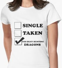 too busy hunting dragons Women's Fitted T-Shirt