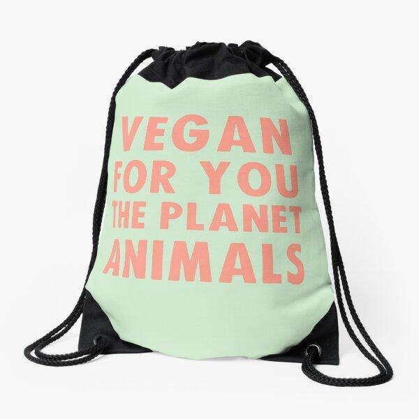 Vegan for you, the planet, animals Drawstring Bag