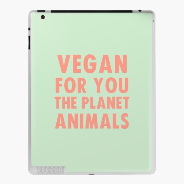 Vegan for you, the planet, animals iPad Skin