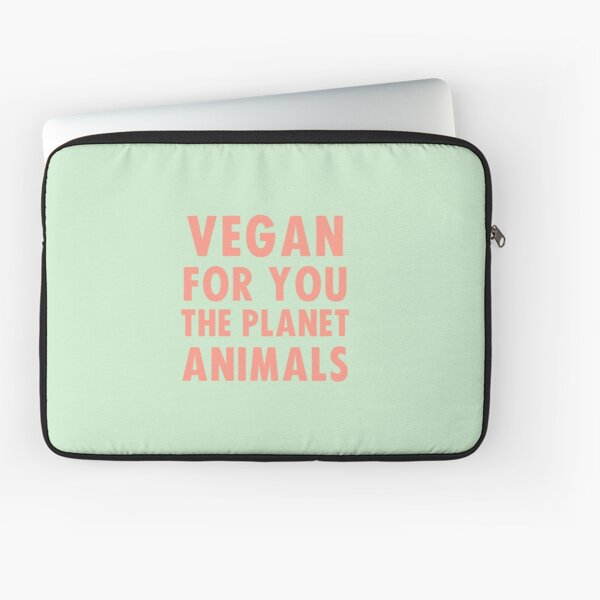 Vegan for you, the planet, animals Laptop Sleeve