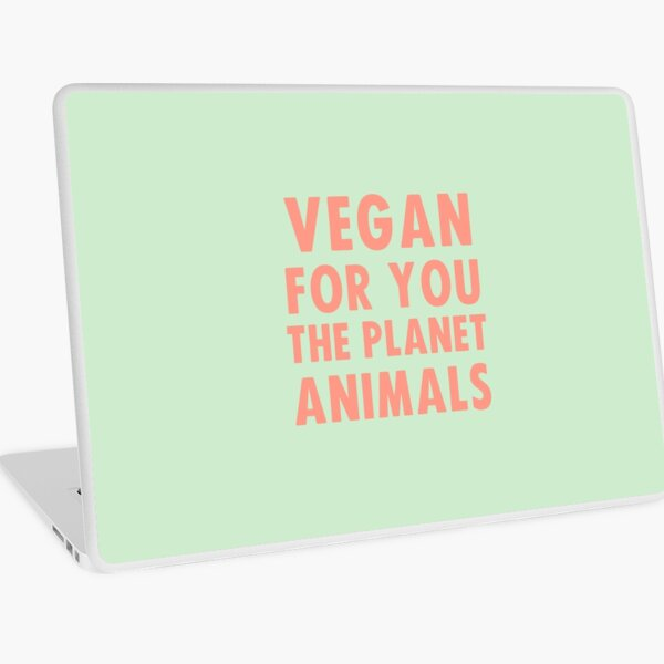 Vegan for you, the planet, animals Laptop Skin