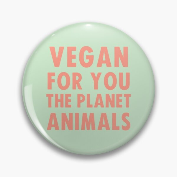 Vegan for you, the planet, animals Pin