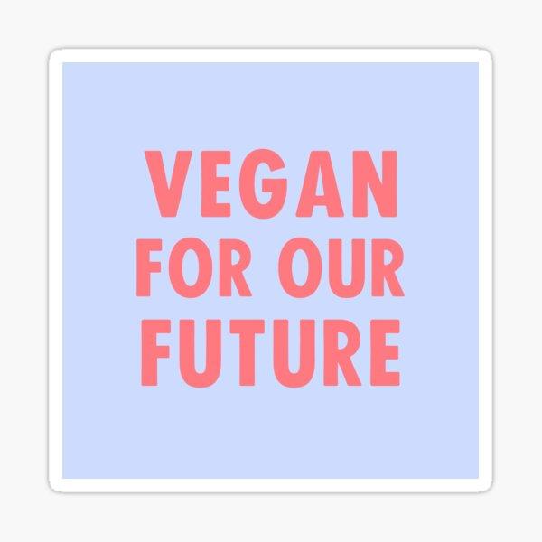 Vegan For Our Future Sticker