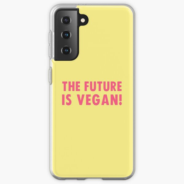 The Future is Vegan! Samsung Galaxy Soft Case