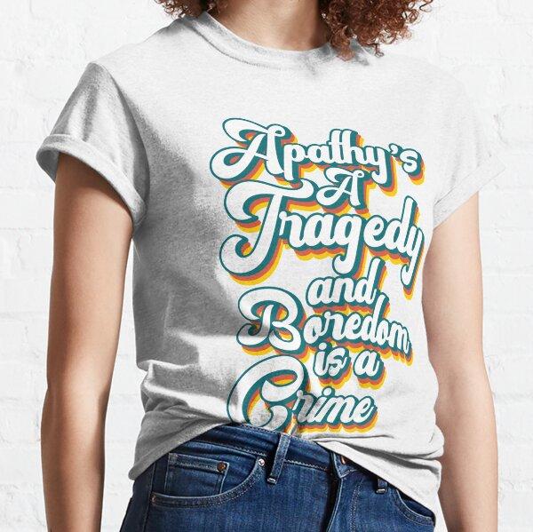 Apathy Bo Burnham Inside Sticker - Apathy's a Tragedy and Boredom is a Crime Bo Burnham Classic T-Shirt