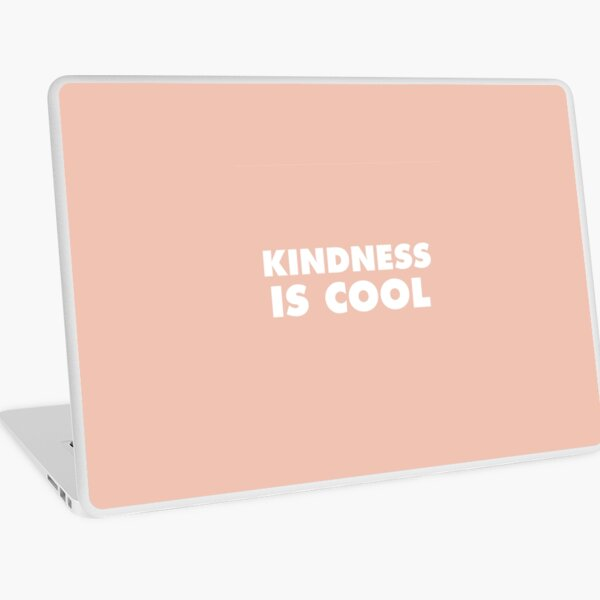 Kindness Is Cool Laptop Skin