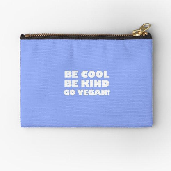 Be Cool, Be Kind, Go Vegan! Zipper Pouch