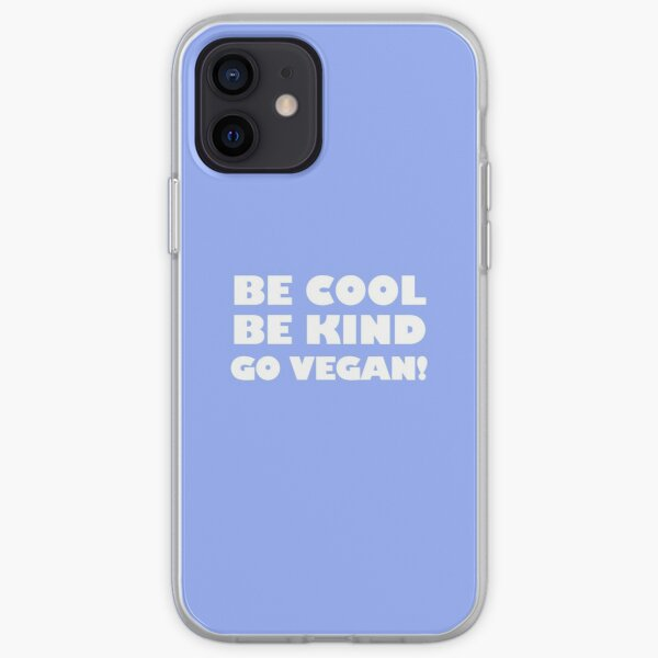 Be Cool, Be Kind, Go Vegan! iPhone Soft Case
