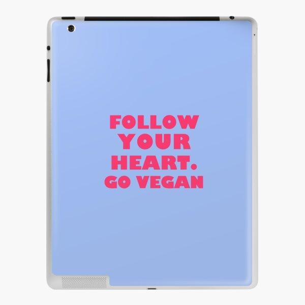 Follow Your Heart. Go Vegan iPad Skin