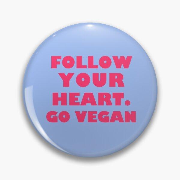 Follow Your Heart. Go Vegan Pin