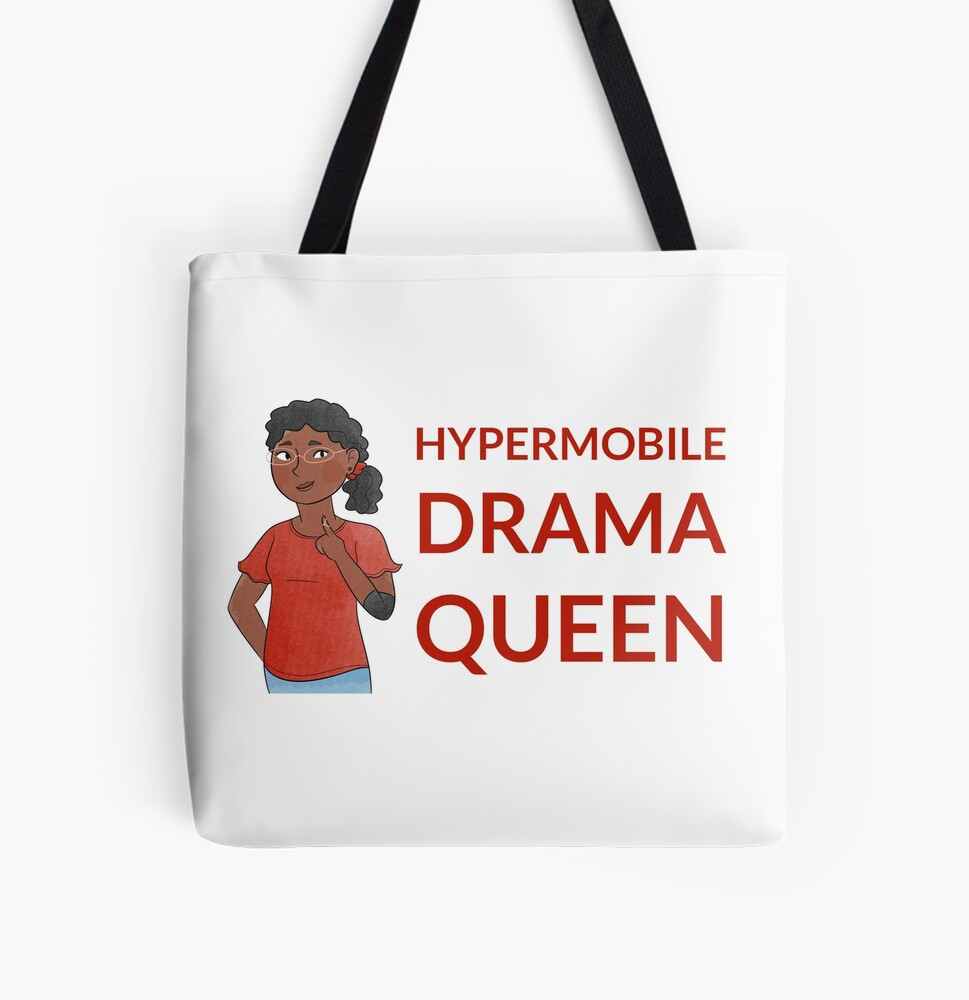 bag with words saying hypermobile drama queen with drawing of girl wearing braces on a finger and elbow