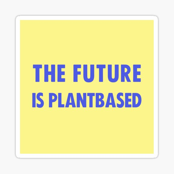 The Future Is Plantbased Sticker