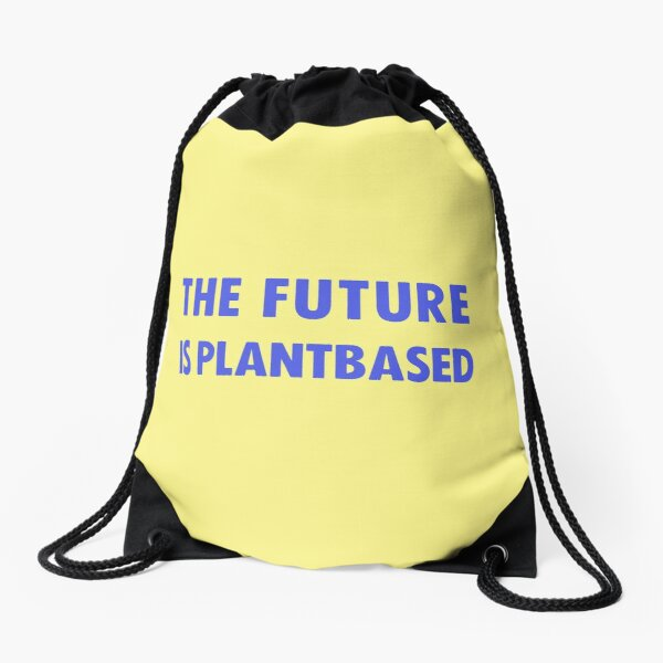 The Future Is Plantbased Drawstring Bag