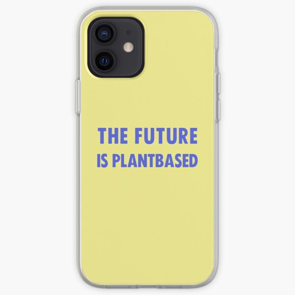 The Future Is Plantbased iPhone Soft Case