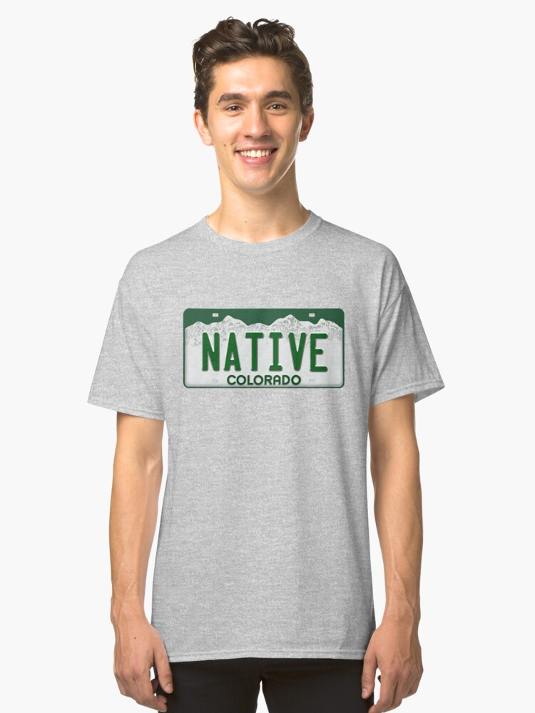 Colorado Native License Plate Classic T-Shirt Front