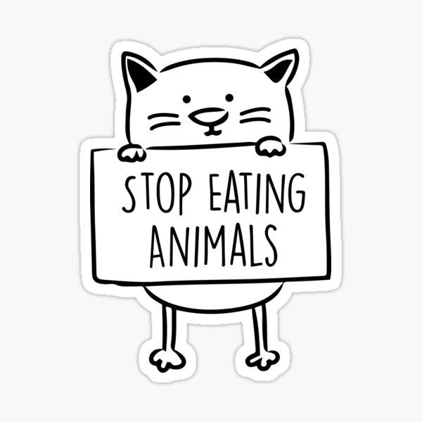 stop eating animals..vegan vibes Sticker