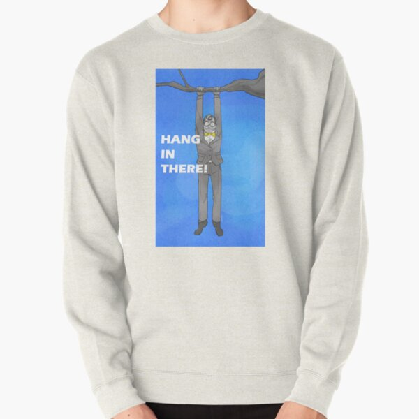 Death And Taxes - Hang in there Fate Pullover Sweatshirt